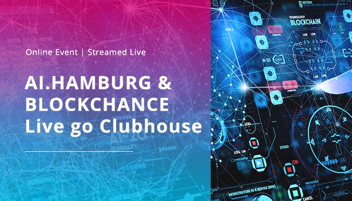 AI.HAMBURG & BLOCKCHANCE Live go Clubhouse